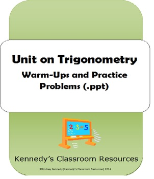Unit on Trigonometry - Warm-ups and Practice Problems