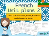 French Unit plans my house, ma maison Unit 2 for beginners