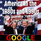 United States 1980's and 1990's Lesson: Conservative Movement Surges