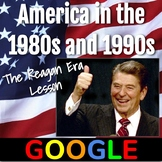 United States 1980's and 1990's Lesson: The Reagan Era