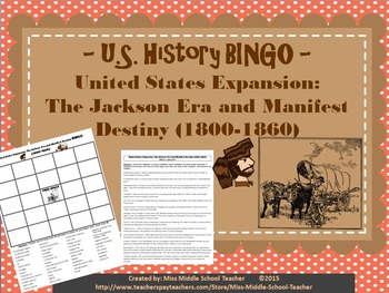 United States Expansion: The Jackson Era and Manifest Destiny BINGO (1800-1860)