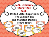 United States Expansion:Jackson Era & Manifest Destiny Word Wall Set (1800-1860)