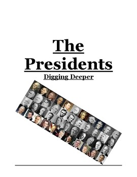 United States Government and Civics-Digging Deeper-the Lives of the Presidents