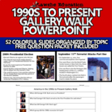 United States History America in the 1990s to Present Gallery Walk PowerPoint