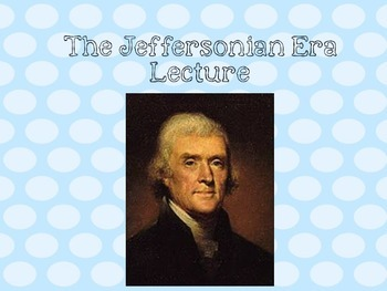 United States History Jefferson Era Powerpoint