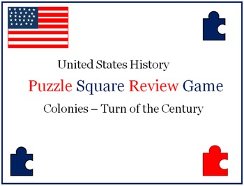 U.S. History Puzzle Squares (Colonies - Turn of the Century)- Great Review Game!