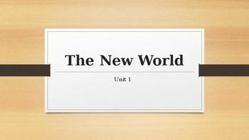 United States History - Unit 1 - The New World