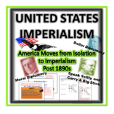 United States Imperialism-America Moves from Isolation to Imperialism Post 1890s