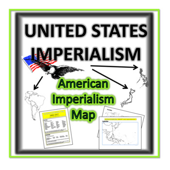 United States Imperialism- Map Lesson by Pandora History Box   TpT