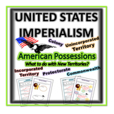 United States Imperialism- American Possessions