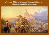 United States Land Acquisitions – Westward Expansion