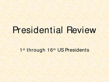 United States Presidents Powerpoint Review (1-16) – American History