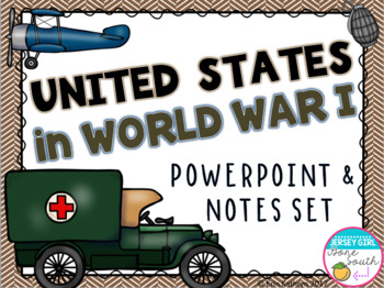 United States in World War I PowerPoint and Notes Set (WWI, WW1)