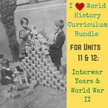 Units 11-12 Curriculum Bundle for World History (Interwar Years and WWII)