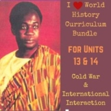 Units 13 & 14 Curriculum Bundle for World History (Post-WWII World)