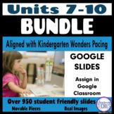 Units 7 - 10 Kindergarten (Wonders) - Google Classroom Dis