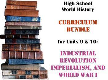 Units 9-10 Curriculum Bundle World History (Industrializat