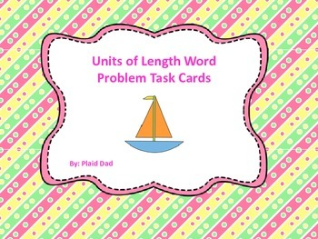 Units of Length Word Problem Task Cards