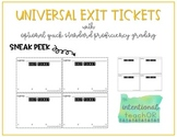 Universal Exit Tickets with Optional Quick Standard Profic