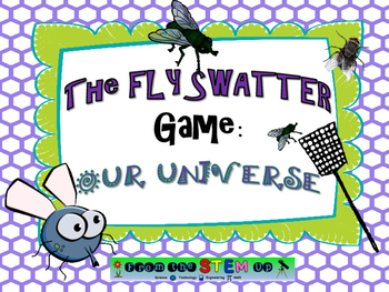 Universe Facts Review: The Fly Swatter Game