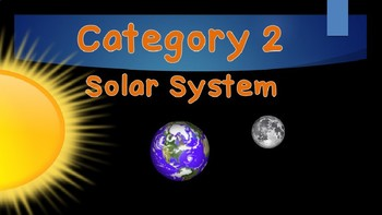 Universe, Solar System, Moon Phases GAME ON (Jeopardy style)