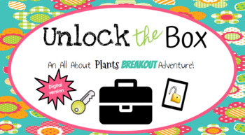 Unlock the Box: An All About Plants Breakout Adventure (Digital Version)
