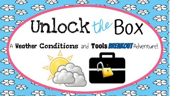 Unlock the Box: An All About Weather Conditions and Tools Breakout Adventure