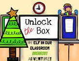 Unlock the Box: An Elf in Our Classroom!