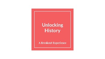 Unlocking History: A Breakout Experience