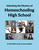 Unlocking the Mystery of Homeschooling High School