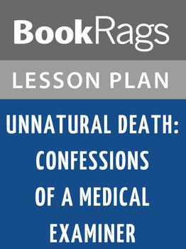 Unnatural Death: Confessions of a Medical Examiner Lesson Plans