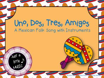 Uno, Dos, Tres Amigos--A Mexican folk song with instrument accompaniment