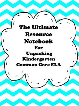 Ultimate Resource Notebook for Common Core ELA Unpacked