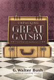Unpacking The Great Gatsby / Fitzgerald's Novel Interpreted