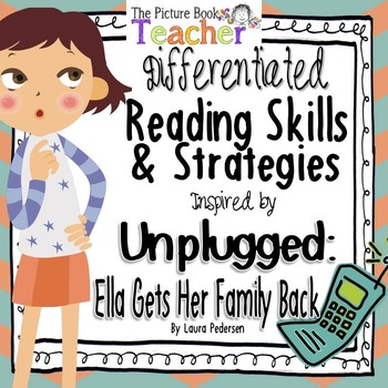 Skills & Strategies inspired by Unplugged: Ella Gets her Family Back