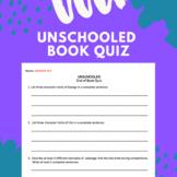 Unschooled Book Novel Quiz