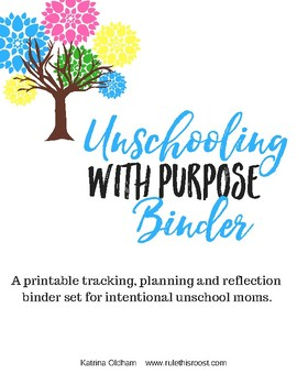 Unschooling With Purpose Printable Binder Set