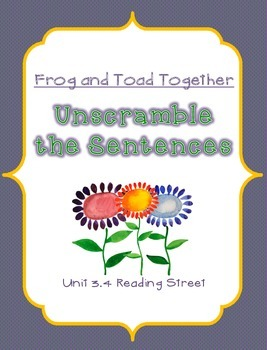 Unscramble the Sentences 3.4 Frog and Toad Together