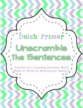 Unscramble the Sentences (Dolch: Primer List)