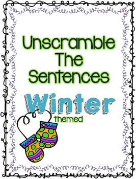 Unscramble the Sentences Winter Theme
