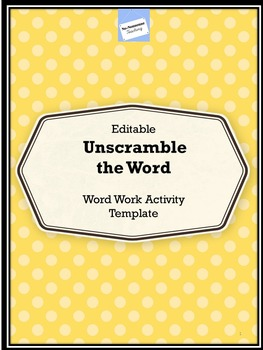 Word Work Template Activity: Unscramble the Word Editable