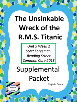 Unsinkable Wreck of the R.M.S. Titanic--Supplemental--Reading Street Grade 5