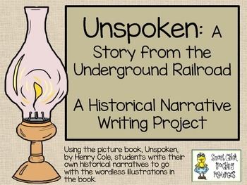 Unspoken: A Story from the Underground Railroad ~ Historical Narrative Project