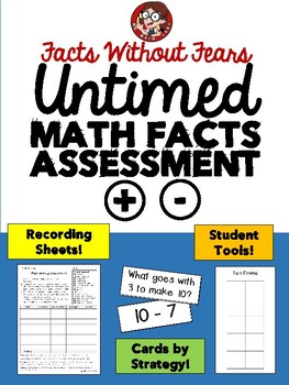 Untimed Math Facts Assessment: Addition and Subtraction