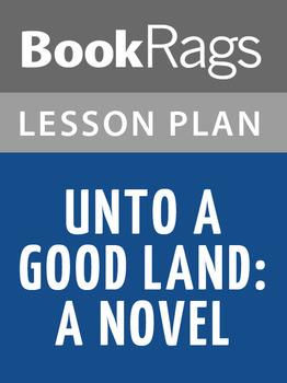 Unto a Good Land a Novel Lesson Plans