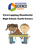 Unwrapping NGSS Standards: High School Earth Science