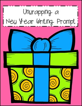 Unwrapping a New Year Writing Prompt