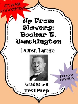 Up From Slavery: Booker T. Washington Scholastic STAAR formatted questions