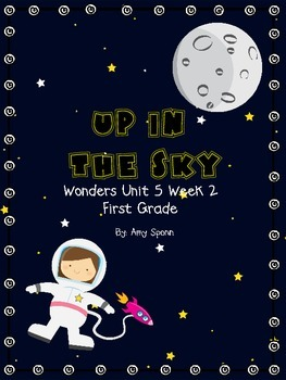 Up In The Sky - Wonders First Grade - Unit 5 Week 2