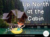 Up North at the Cabin: A One Week Wonder